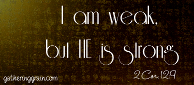 I am weak but he is strong