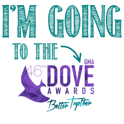 Going to the Dove Awards